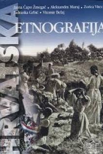 Etnografija : svagdan i blagdan hrvatskoga puka