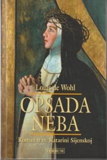 Opsada neba : roman o sv. Katarini Sijenskoj