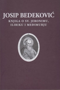 Knjiga o sv. Jeronimu, Iliriku i Međimurju = Natale solum magni ecclesiae doctoris sancti Hieronymi---