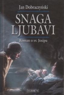 Snaga ljubavi : roman o sv. Josipu