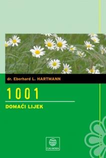 1001 domaći lijek : zdravlje na prirodan način : preko 1000 dragocjenih savjeta za vaše zdravlje