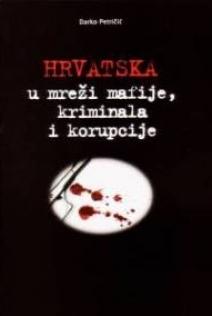 Hrvatska u mreži mafije, kriminala i korupcije