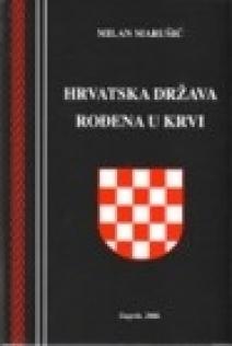 Hrvatska država rođena u krvi : trilogija : 1., 2., 3.
