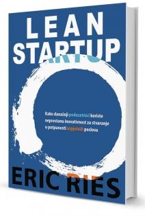 Lean startup : kako današnji poduzetnici koriste neprestanu inovativnost za stvaranje u potpunosti uspješnih poslova