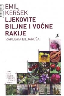 Ljekovite biljne i voćne rakije - Rakijska Biljaruša