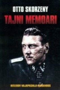 Tajni memoari : Hitlerov najopasniji komandos