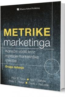 Metrike marketinga : konačni vodič kroz mjerenje marketinške izvedbe