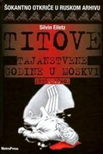 Titove tajanstvene godine u Moskvi 1935.-1940. .