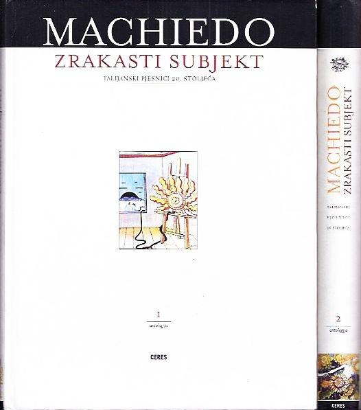 Zrakasti subjekt : talijanski pjesnici 20. stoljeća : antologija (1.knjiga)