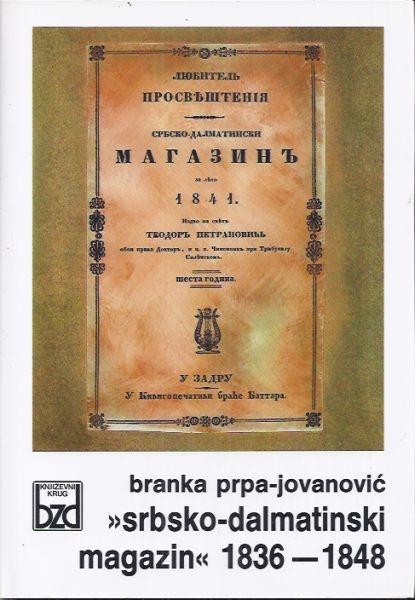 Srbsko-dalmatinski magazin : 1836-1848 : preporodne ideje Srba u Dalmaciji