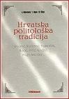 Hrvatska politološka tradicija : prilozi za povijest hrvatske politologije