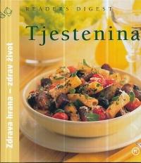 Tjestenina : ukusni recepti za bolje zdravlje : zdrava hrana - zdrav život