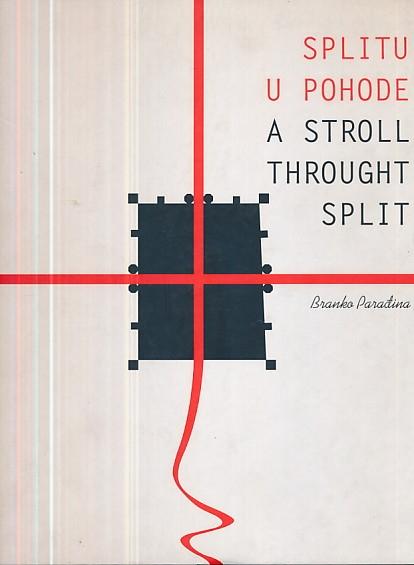Splitu u pohode = A stroll through Split