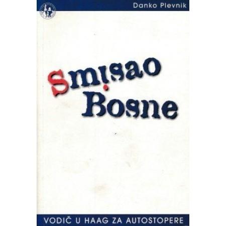 Smisao Bosne : vodič u Haag za autostopere
