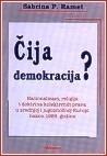 Čija demokracija? : nacionalizam, religija i doktrina kolektivnih prava u srednjoj i jugoistočnoj Europi poslije 1989.