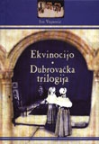 Ekvinocijo ; Dubrovačka trilogija