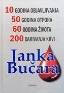 10 godina objavljivanja, 50 godina otpora, 60 godina života, 200 darivanja krvi Janka Bučara