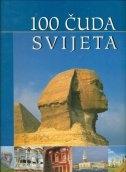 100 čuda svijeta : najljepša blaga civilizacije i prirode na pet kontinenata
