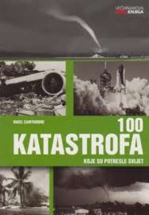 100 katastrofa koje su potresle svijet