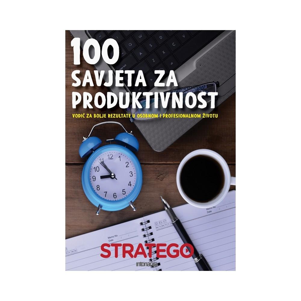 100 savjeta za produktivnost : vodič za bolje rezultate u osobnom i profesionalnom životu