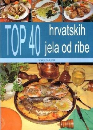 Top 40 hrvatskih jela od ribe