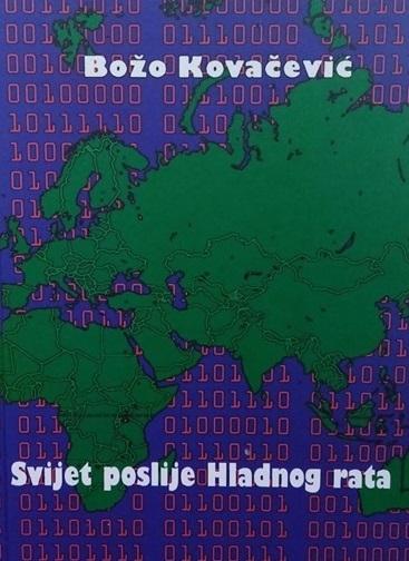 Svijet poslije Hladnoga rata : teorija i praksa međunarodnih odnosa