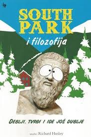 South Park i filozofija : Deblji, tvrđi, i ide još dublje