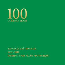 100 godina Zavoda za zaštitu bilja (1909.-2009.)
