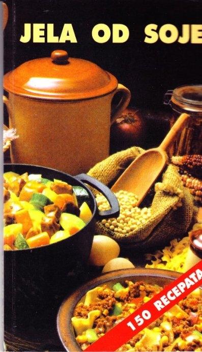 Jela od soje : 150 recepata