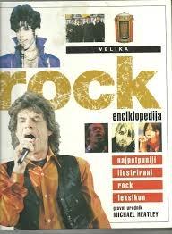 Velika rock enciklopedija : najpotpuniji ilustrirani rock leksikon