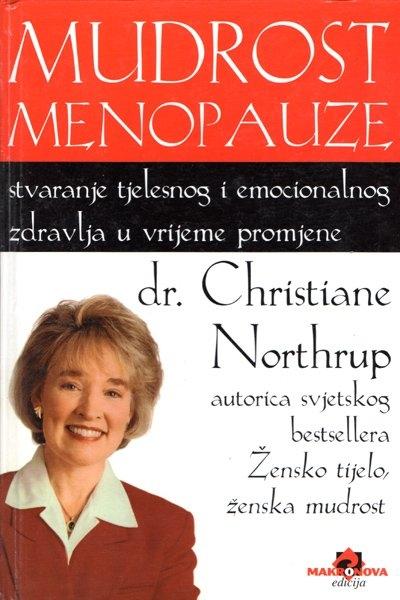 Mudrost menopauze : stvaranje tjelesnog i emocionalnog zdravlja tijekom razdoblja promjene