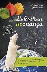 Leksikon neznanja : pitanja na koja dosad nismo našli odgovore