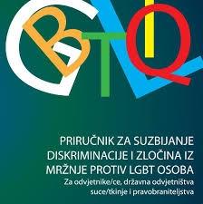 Priručnik za suzbijanje diskriminacije i zločina iz mržnje protiv LGBT osoba : za odvjetnike/ce, državna odvjetništva, suce/tkinje i pravobraniteljstva