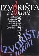 Izvorišta i tokovi : stoljeće društvenog, kulturnog i zabavnog života Čakovca