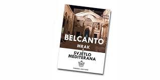 Belcanto : mrak i svjetlo Mediterana