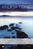 Knjiga tišine - Nadahnuta meditacija o snazi i užitku koji nam pruža tišina