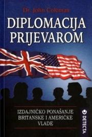 Diplomacija prijevarom : izdajničko ponašanje britanske i američke Vlade