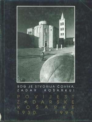Povijest zadarske košarke : 1930. - 1995.