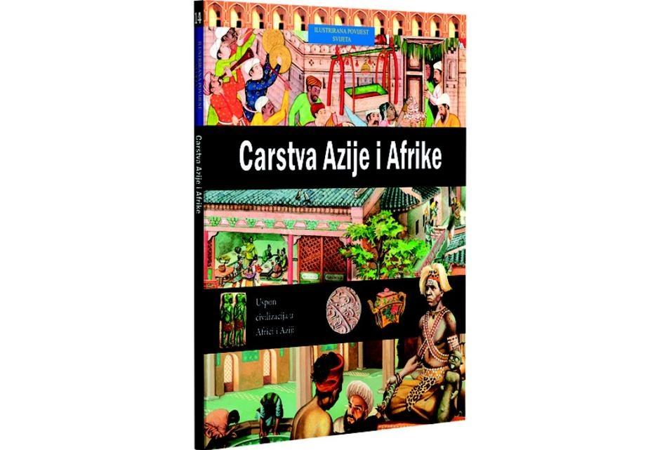 Ilustrirana povijest svijeta 14: Carstva Azije i Afrike