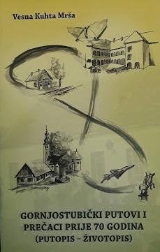 Gornjostubička osmica - izletnička ruta i prečaci iz djetinjstva prije 70 godina