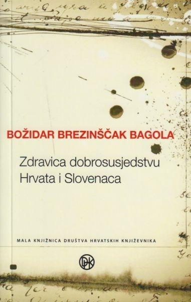 Zdravica dobrosusjedstvu Hrvata i Slovenaca : zapisi, eseji, ogledi i pogledi
