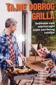 Tajne dobrog grilla : Delimano vam otkriva tajni svijet savršenog roštilja!