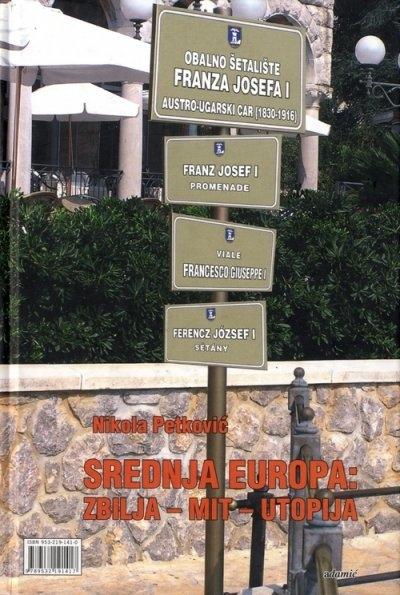 Srednja Europa : zbilja, mit, utopija