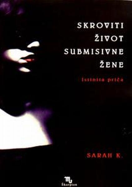 Skroviti život submisivne žene : istinita priča
