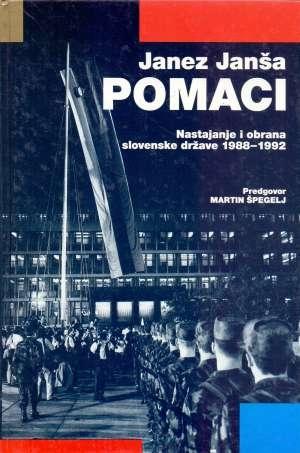 Pomaci : nastajanje i obrana slovenske države 1988. - 1992.