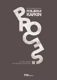 Posljednji Kafkin proces : Slučaj jedne književne ostavštine