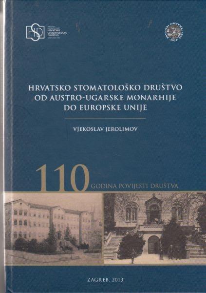 Hrvatsko stomatološko društvo od Austro-ugarske monarhije do Europske unije