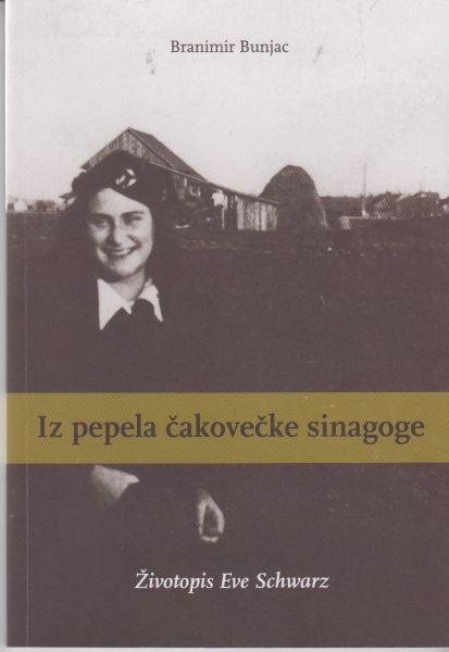 IZ PEPELA ČAKOVEČKE SINAGOGE - Životopis Eve Schwarz