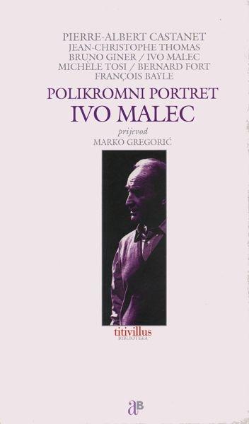 Ivo Malec : polikromni portret