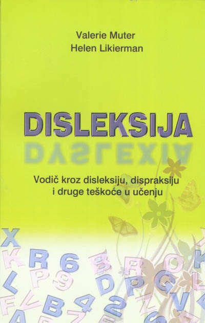 Disleksija - vodič kroz disleksiju, dispraksiju i druge teškoće u učenju